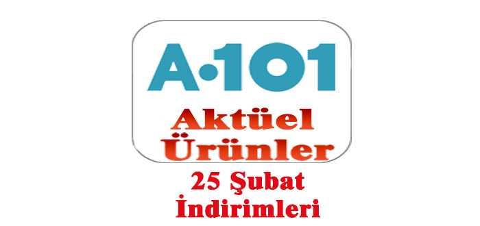 A101 Aktüel Ürünler 25 Şubat Kampanya