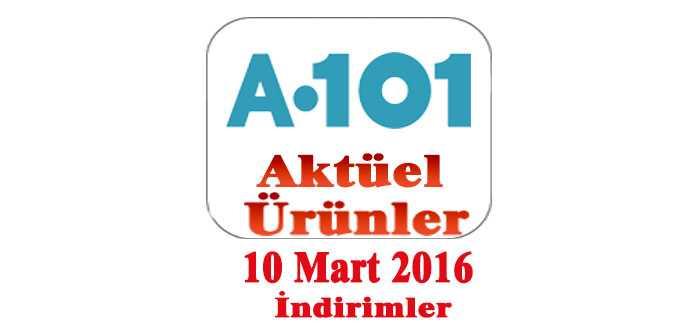 A101 Aktüel Ürünler 10 Mart 2016