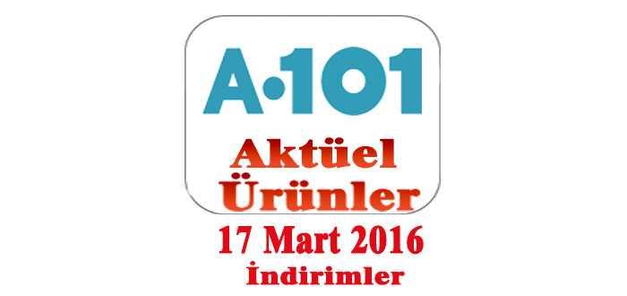 A101 Aktüel Ürünler 17 Mart 2016